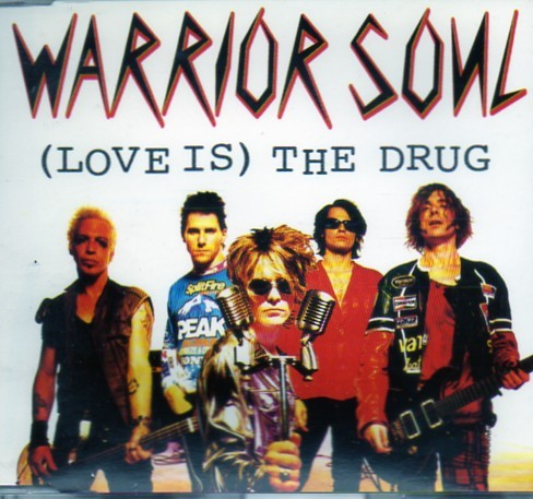 WARRIOR SOUL: (Love Is) The Drug CD + 3 great covers (David Bowie, Elvis Costello, Dead Government) Check video