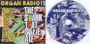 Organ Radio 12 CD The Shark That Suzie Ate. No back. Underground Metal, heavy hitting rock compilation.