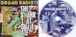 Organ Radio 12 CD The Shark That Suzie Ate. No back. Underground Metal, heavy hitting rock compilation.