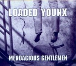 LOADED YOUNX: Mendacious Gentlemen CD Digi pack [metallic meltdown] ..
