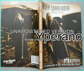 SAXON: Never Surrender (or nearly good looking) BOOK. An autobiography by Biff Byford