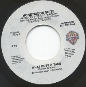"HONEYMOON SUITE: What does it take 7"" PROMO. Song from the soundtrack of ""One Crazy Summer"". Check video"