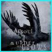 DEAD SOUL TRIBE: A Murder of Crows CD w. the Psychotic Waltz vocalist. Progressive + power metal, a la Nevermore.