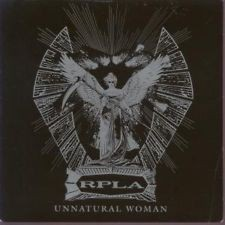 "RPLA: Unnatural Woman 7"" + Girl from Baton Rouge. Hard Rock a la The Cult- Check video"