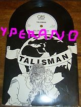 "TALISMAN: Still believe in Love 7"" + Just Another Lonely Night."