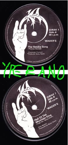 "Wader's: The Qwaka Song 7"" + Hall Of The Mountain King HIGHLY RECOMMENDED."