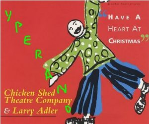 CHICKEN SHED THEATRE COMPANY & LARRY ADLER: Have A Heart At Christmas CD Check video
