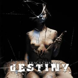 DESTINY: The Tracy Chapter CD [modern hardcore Metal]