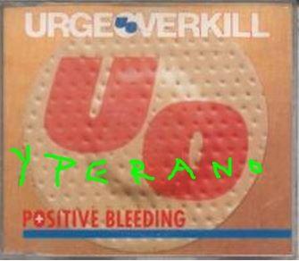 URGE OVERKILL: Positive Bleeding CD single. Check video