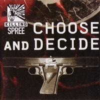 KILLING SPREE: Choose and Decide CD. 10 brutal tracks of twisted death metal Check live video