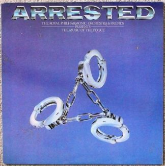 The Royal Philharmonic Orchestra & Friends: Arrested (The Music Of The Police) 1983 UK. Thin Lizzy, Deep Purple members etc.