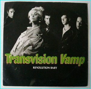 "TRANSVISION VAMP: Revolution Baby + Honey Honey + Long lonely weekend 7"" Check video"