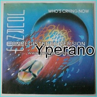 "JOURNEY: Whos Crying Now 7"" + Escape [Different cover and B Side song] check video"