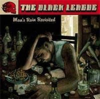 The BLACK LEAGUE: Mans Ruin Revisited CD [dirty rock-n-roll Hellacopters, AC/DC. Ex-Sentenced vocalist. Check samples