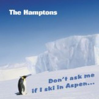 The HAMPTONS: Dont ask me if I ski in Aspen CD an English country(ish) album And it is very good too