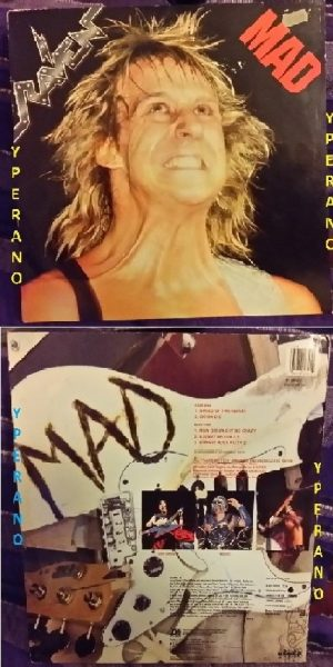 RAVEN: Mad E.P (5 songs, 20 min.) Never re-released on CD. Check audio