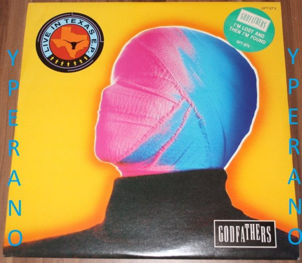 "GODFATHERS: I'm lost and then I'm found 10"" (live in texas E.P) incl. fantastic Ramones cover. Check videos"
