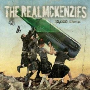 The REAL McKENZIES: 10,000 Shots CD + Press release. Unique blend (traditional Scottish tunes & hardcore punk)