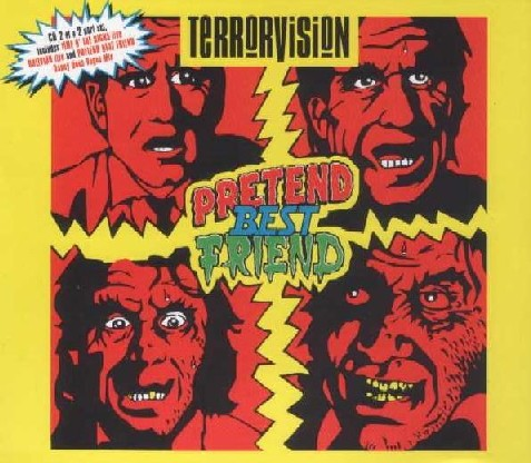 TERRORVISION: Pretend Best Friend CD + Live at The Astoria, London. Check video