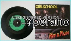 "GIRLSCHOOL: Hit And Run 7"" Check video. HIGHLY RECOMMENDED!!"