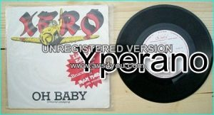 """XERO: Oh Baby! Limited Edition 7"""" + extra song featuring Bruce Dickinson of Iron Maiden on vocals. RARE N.W.O.B.H.M."""