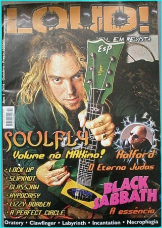 Loud magazine, Soulfly, Halford, Black Sabbath, Lock Up, Slipknot, Hypocrisy, Lizzy Borden, A perfect circle