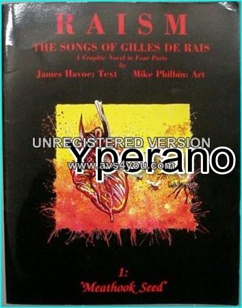 Raism: The Songs of Gilles De Rais. A graphic Novel in four parts. 1 Meathook Seed