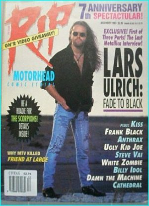 RIP magazine Metallica Lars Unrich, Kiss, Anthrax, Ugly kid Joe, Steve Vai, White Zombie, Billy Idol, Cathedral, Motorhead