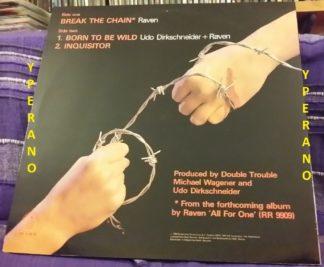 "RAVEN Udo Dirkschneider: Break The Chain 12"" + Born to be wild ( Steppenwolf cover), +1. N.W.O.B.H.M. Check AUDIO"